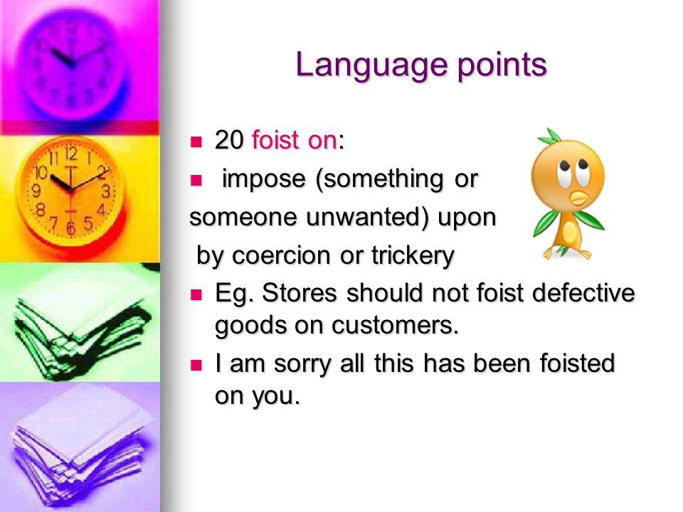 Language Points 20 Foist On: Impose (something Or