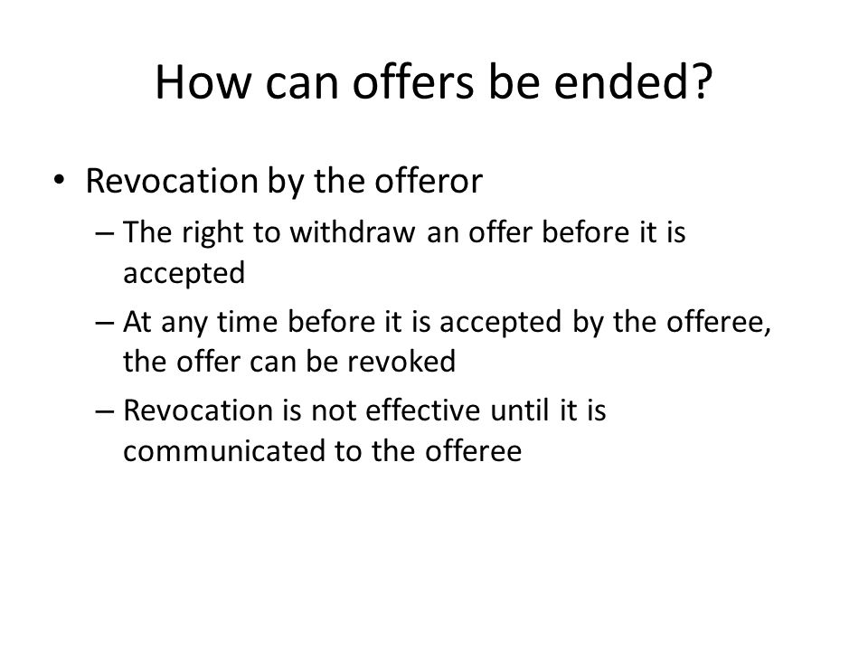 How can offers be ended Revocation by the offeror
