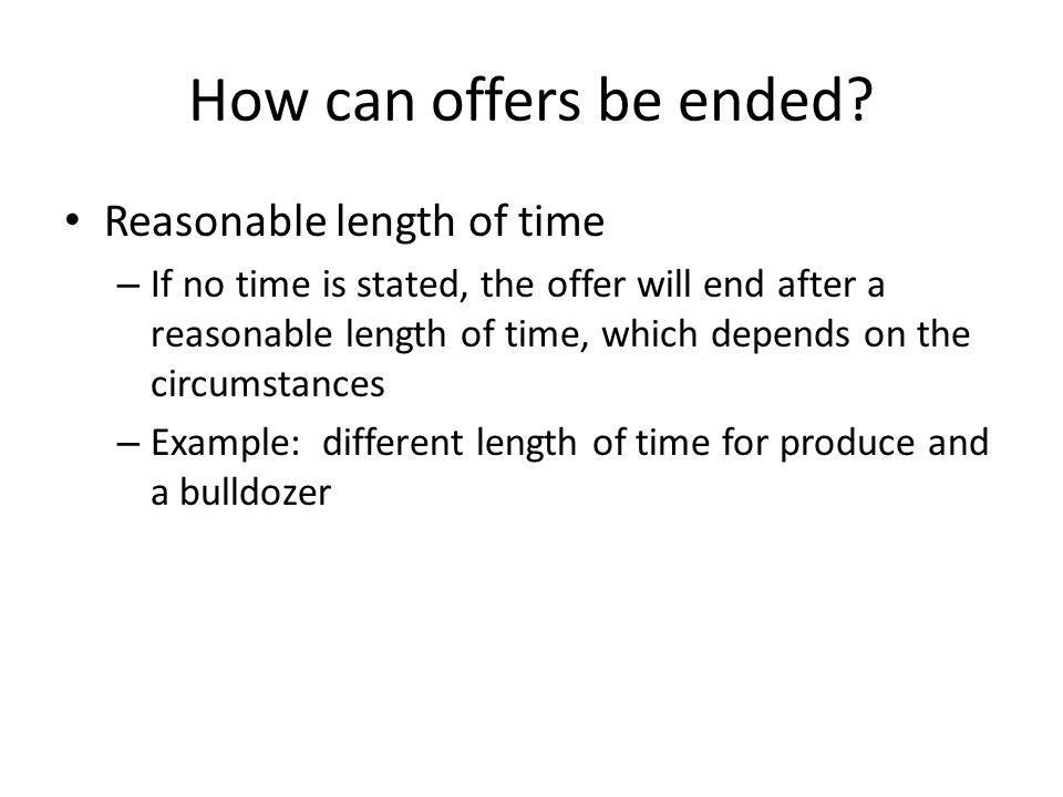 How can offers be ended Reasonable length of time