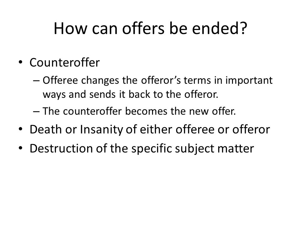 How can offers be ended Counteroffer