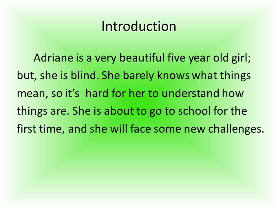Introduction Adriane is a very beautiful five year old girl;