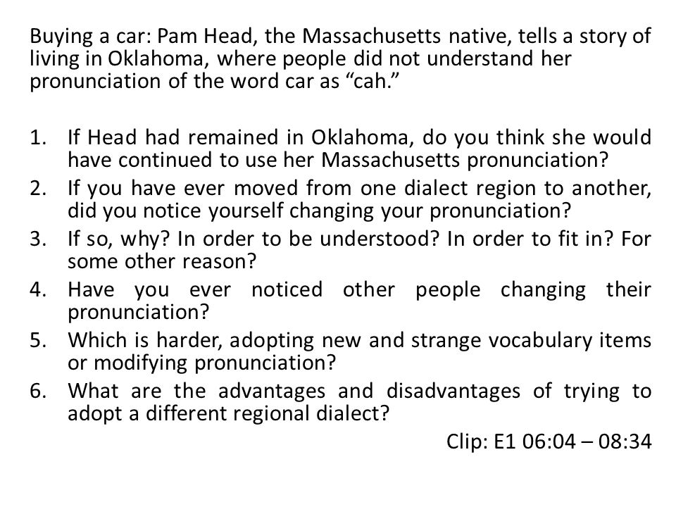 Buying a car: Pam Head, the Massachusetts native, tells a story of living in Oklahoma, where people did not understand her pronunciation of the word car as cah.