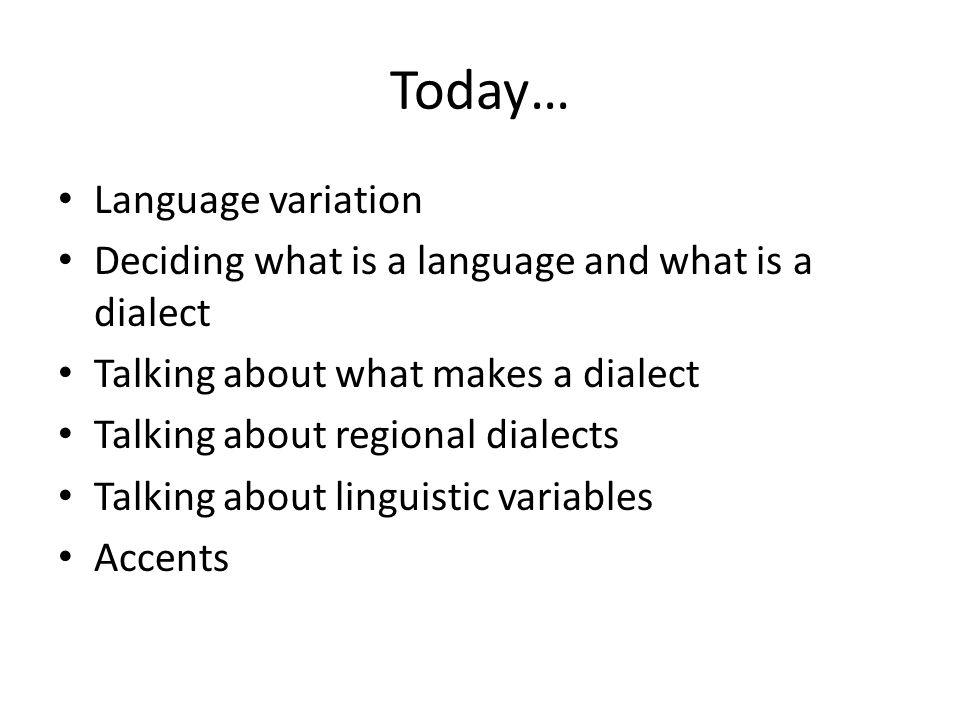 Today… Language variation