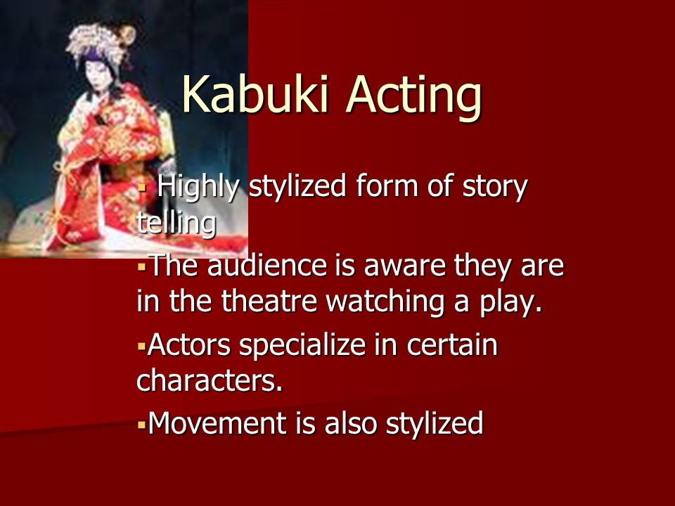an analysis of kabuki a japanese form To teach the history and origins of the major forms of asian theatre c or design a scenic design based on traditional chinese beijing opera or japanese kabuki theatre styles (for a western or an asian play.