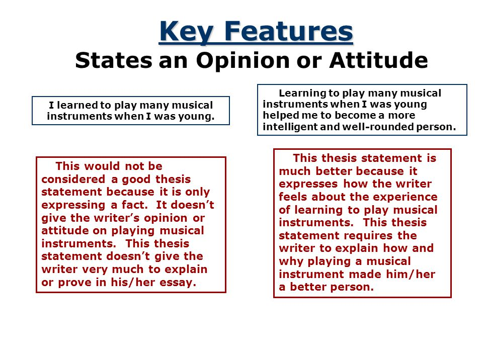 Key Features States an Opinion or Attitude
