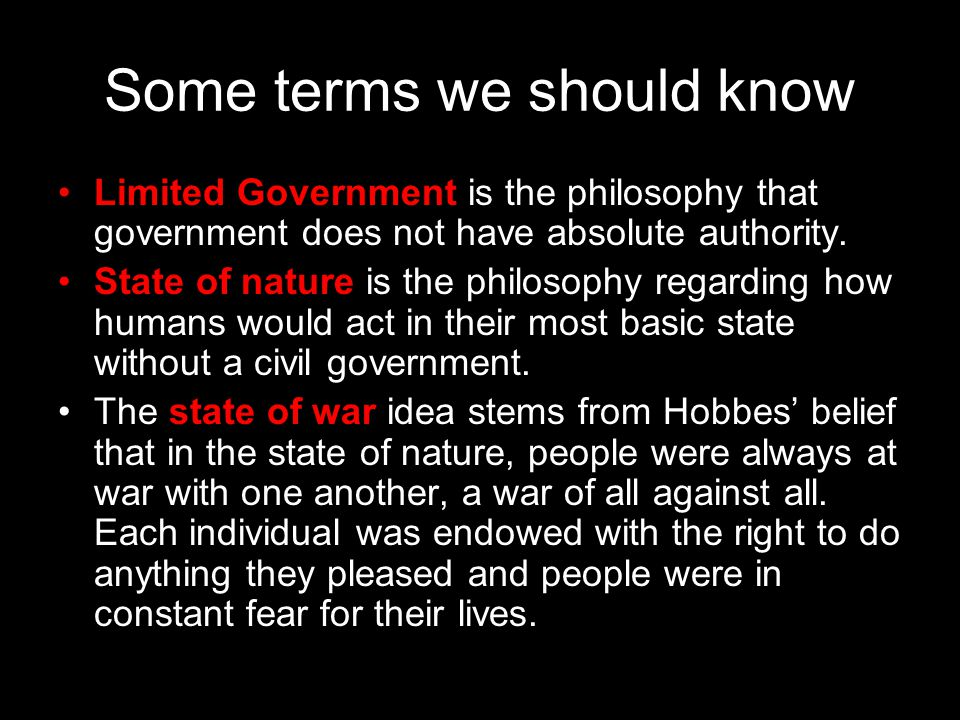 hobbes against limited government Hobbes, thomas (1588-1676)  also would have the happy result of showing all rebellion against authority to be in the wrong hobbes's embrace of science consisted.