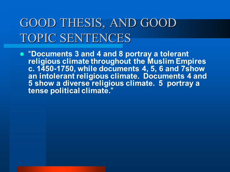 good thesis sentences Start studying thesis statement quiz learn vocabulary, terms, and more with what does a good thesis statement include will be located in the last sentence of the first paragraph will not state the obvious will not be a question will be a complete sentence will serve as a road.