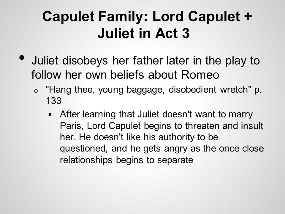Capulet Family: Lord Capulet + Juliet in Act 3