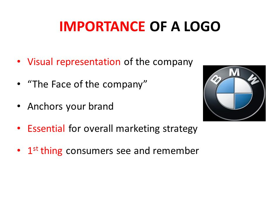 IMPORTANCE OF A LOGO Visual representation of the company