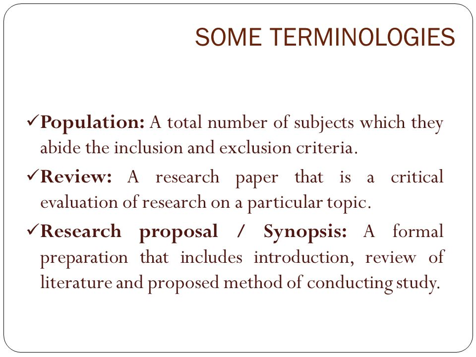 SOME TERMINOLOGIES Population: A total number of subjects which they abide the inclusion and exclusion criteria.