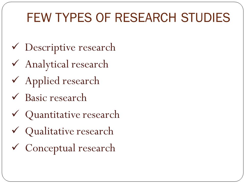 FEW TYPES OF RESEARCH STUDIES