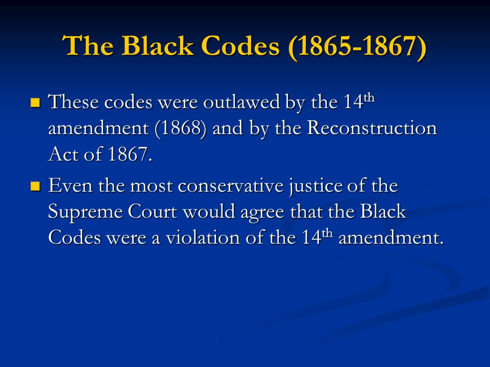 black codes Black codes in the former confederate states encouraged by president  johnson's evident intention to return to them the management of their.