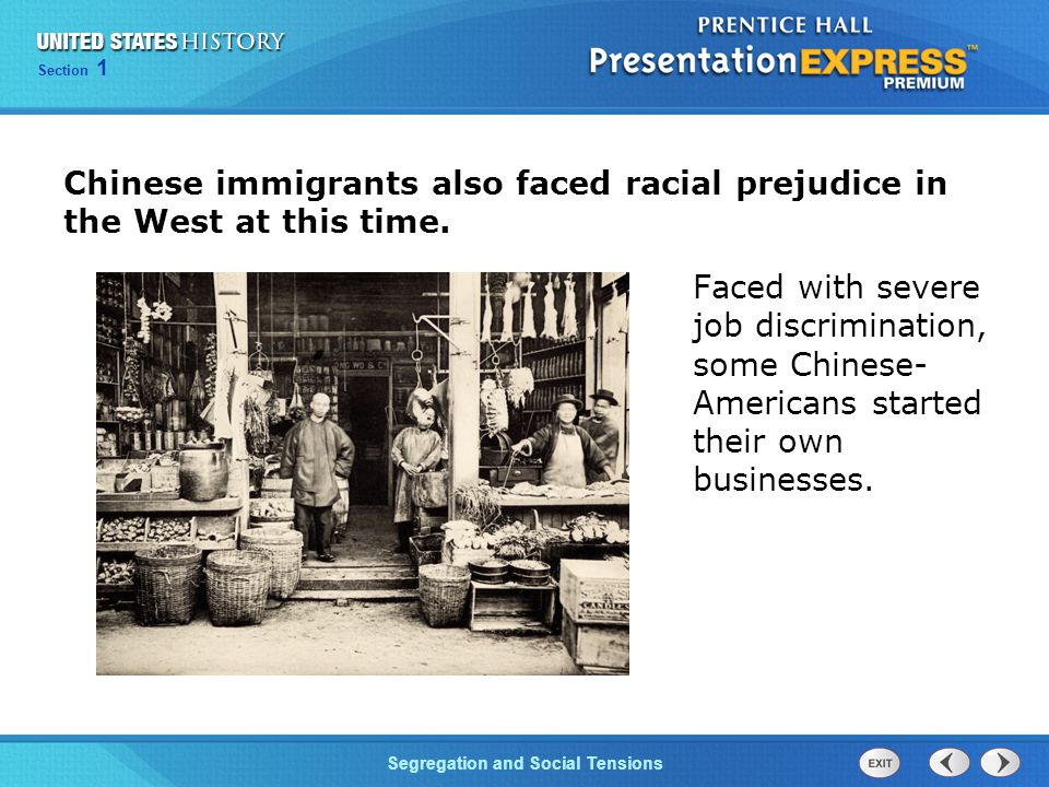 Chinese immigrants also faced racial prejudice in the West at this time.