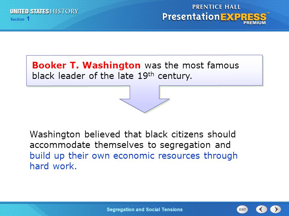 Booker T. Washington was the most famous black leader of the late 19th century.