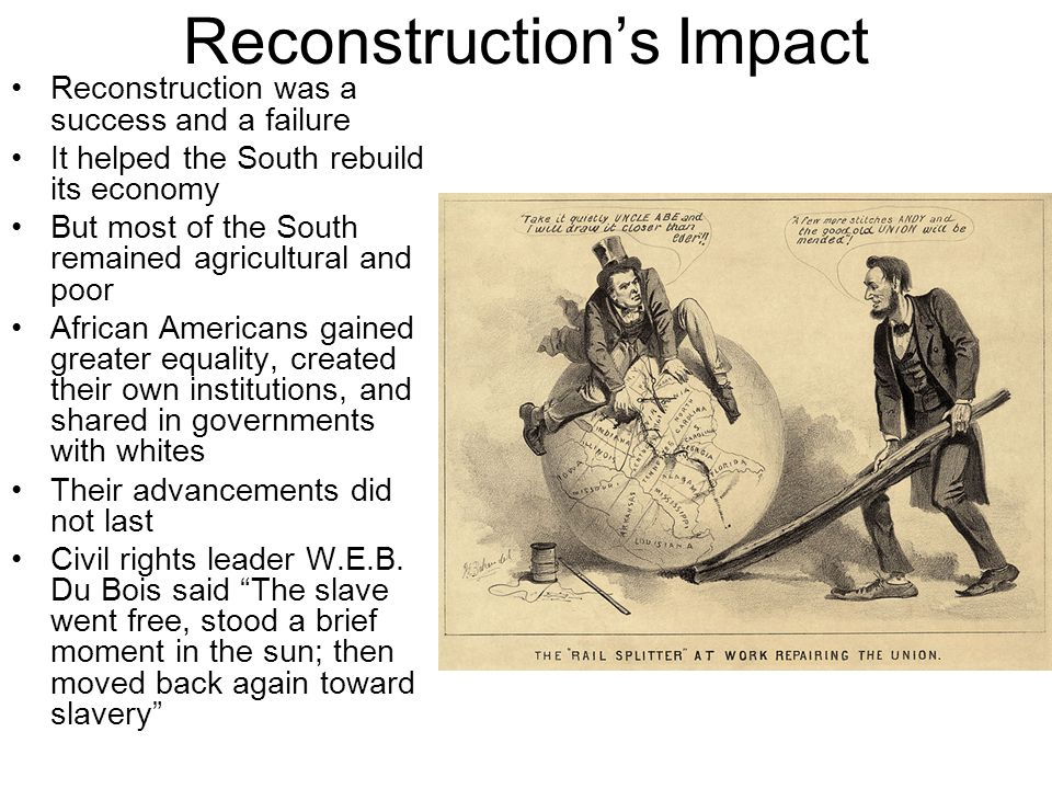the reconstruction of the south and its success and failures Reconstruction of the south following the american civil war lasted from 1865- 1877 under three  and in this, the war and reconstruction were a success.