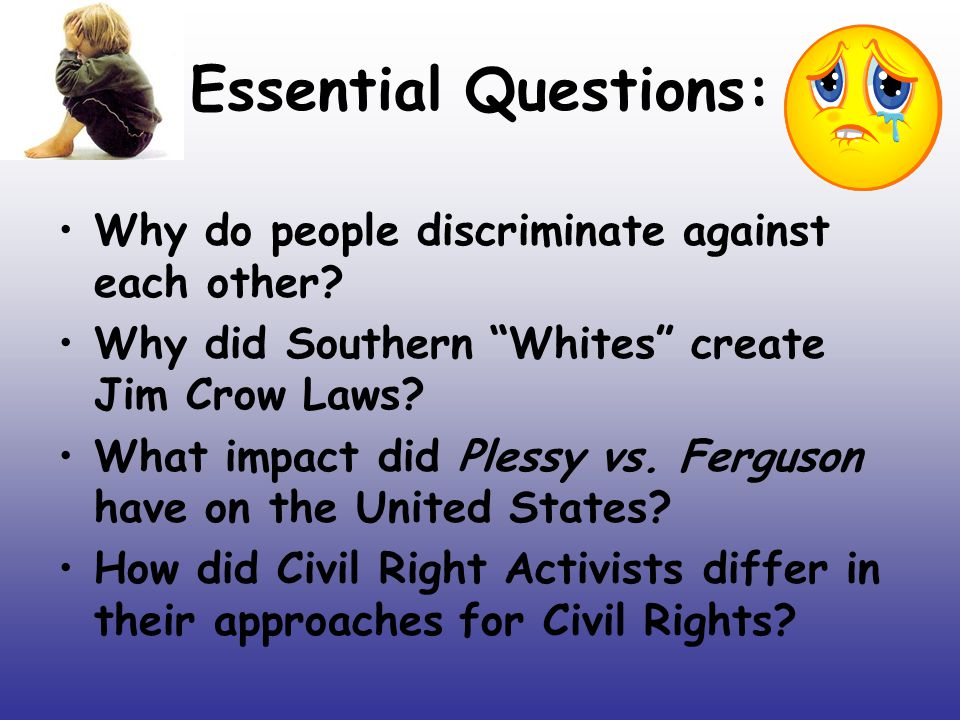why do individuals discriminate against others Discrimination is a sociological term referring to treatment taken toward or against an individual of a certain group in other words, discrimination is an actual behavior systemic discrimination involves a pattern of policies or practices within an organization which create disadvantages for the affected person.