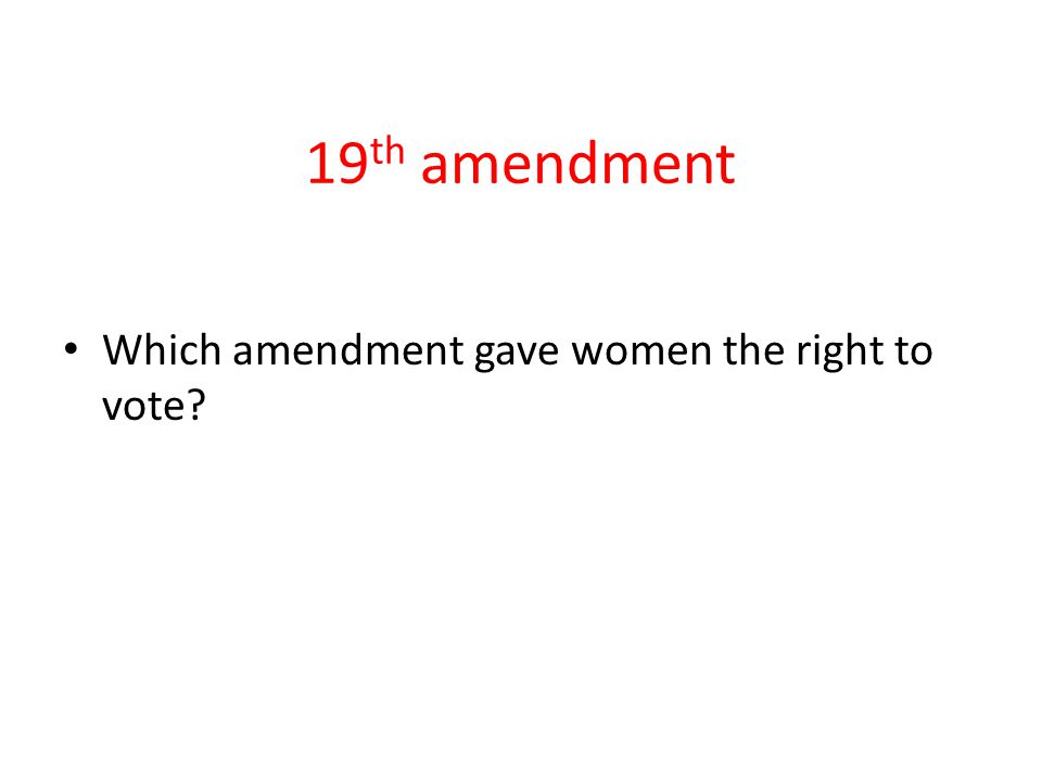 19th amendment Which amendment gave women the right to vote
