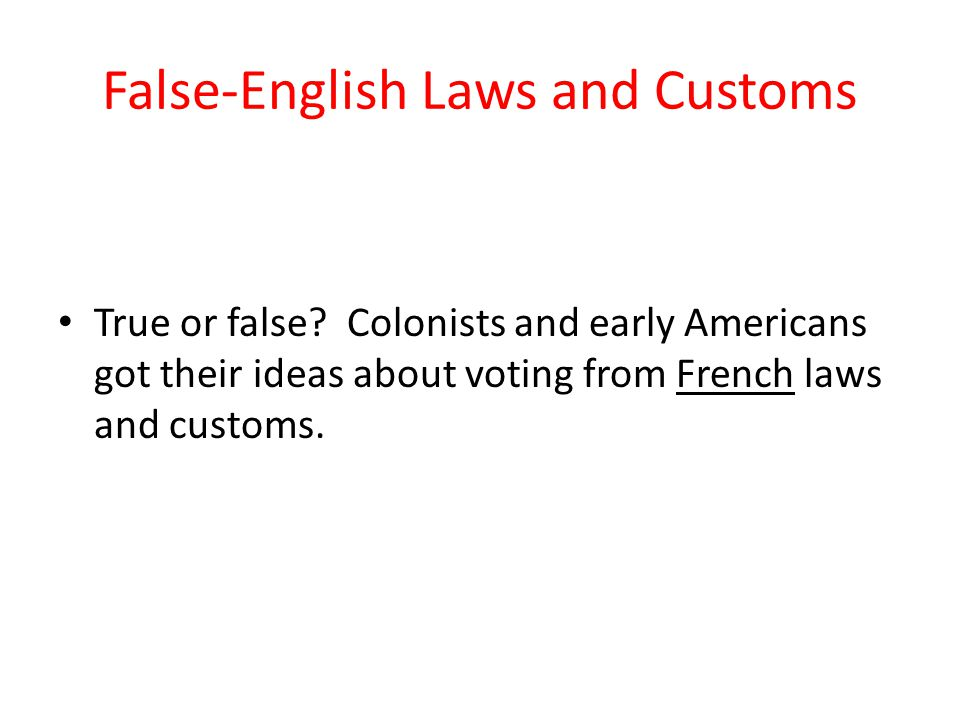 False-English Laws and Customs