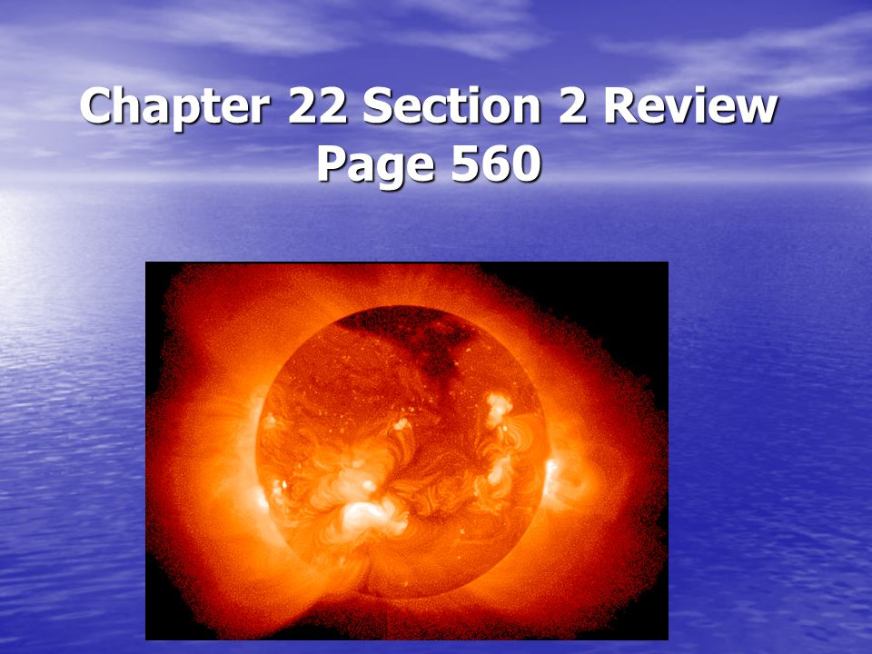 Chapter 22 Section 2 Review Page 560