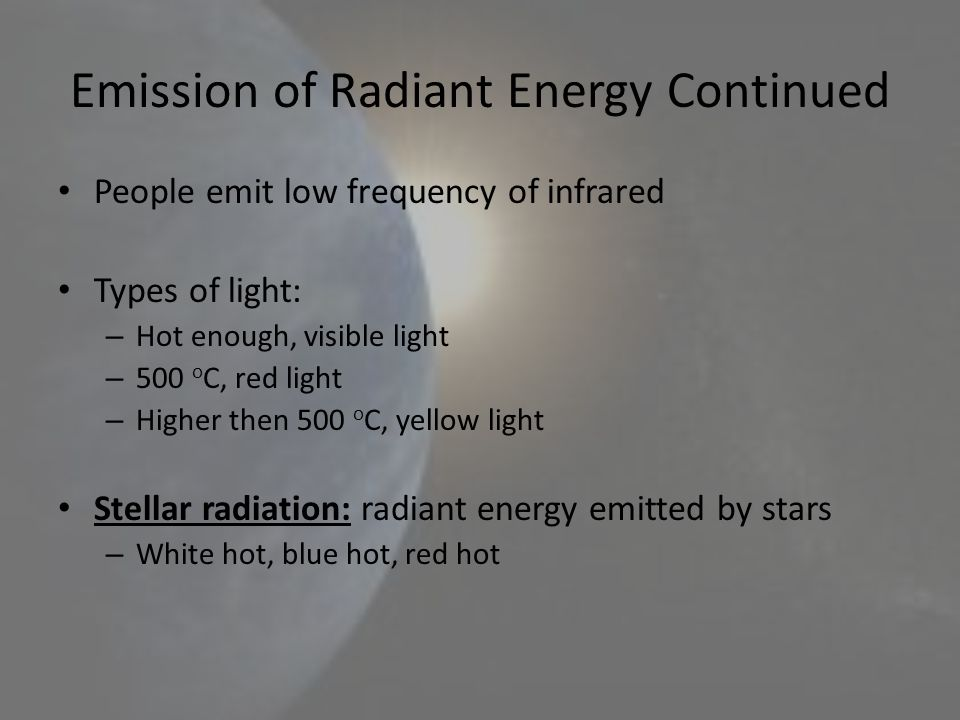 Emission of Radiant Energy Continued