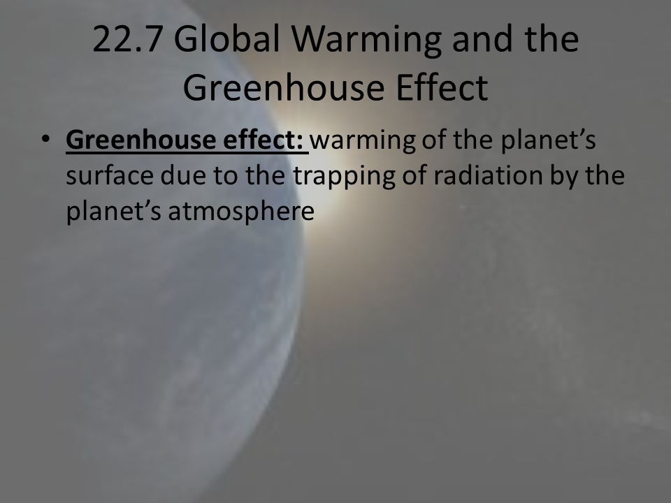 22.7 Global Warming and the Greenhouse Effect