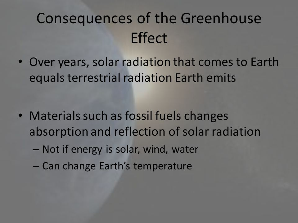 Consequences of the Greenhouse Effect