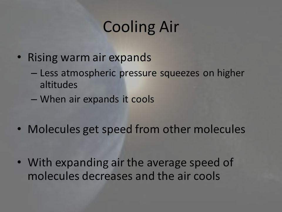 Cooling Air Rising warm air expands