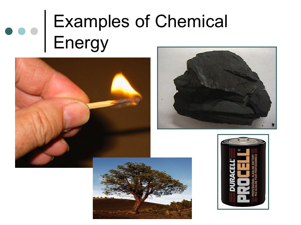 13 Examples Of Chemical Energy