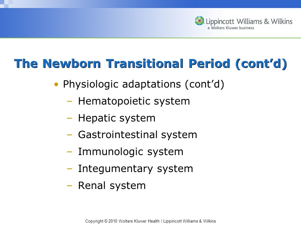 The Newborn Transitional Period (cont'd)