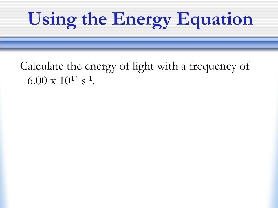 Using the Energy Equation