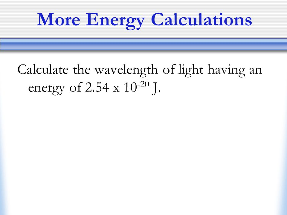 More Energy Calculations