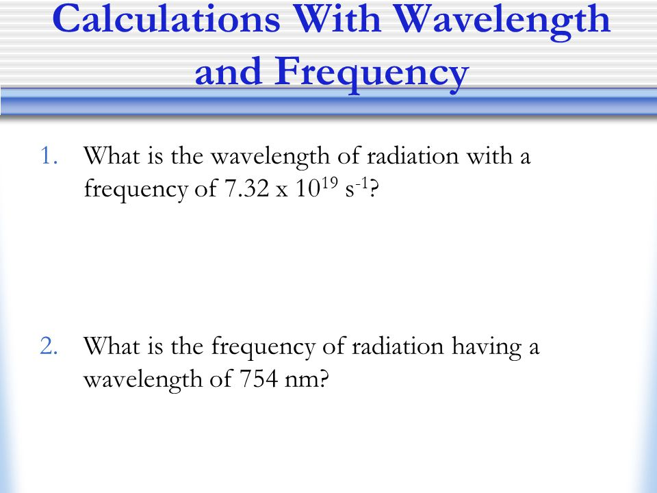 Calculations With Wavelength and Frequency