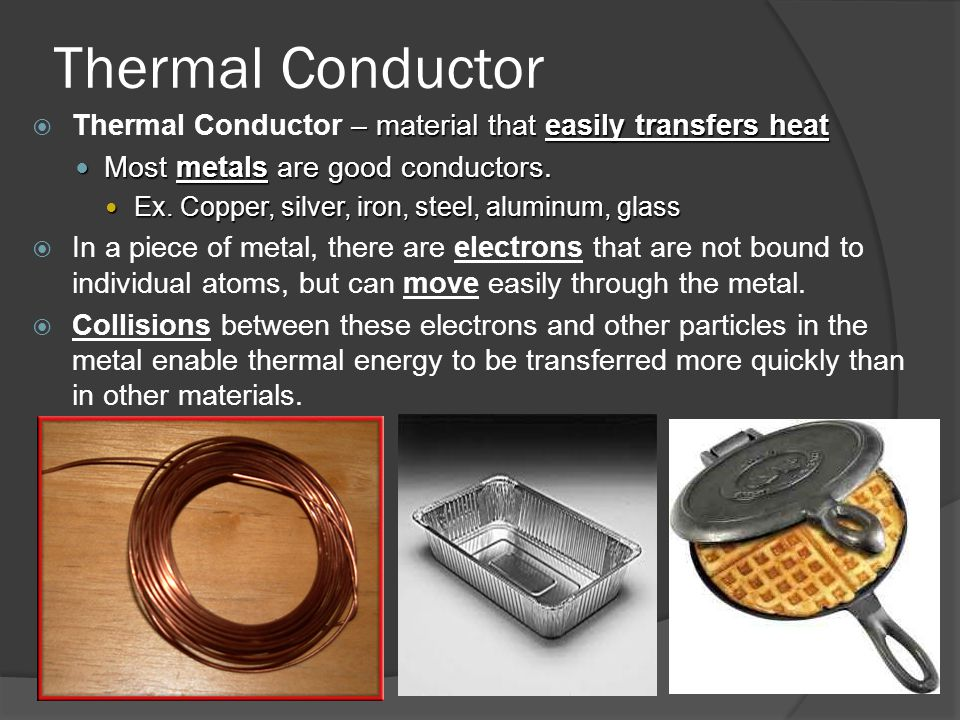 Vocabulary thermal energy the sum of all the molecular for Glass conductors