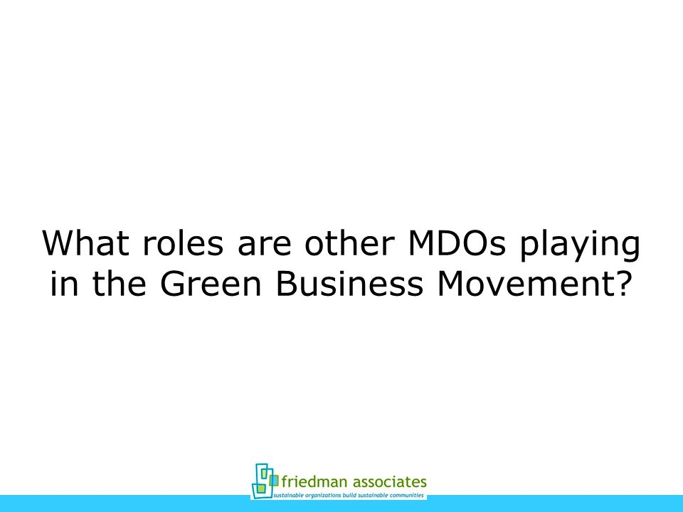 What roles are other MDOs playing in the Green Business Movement