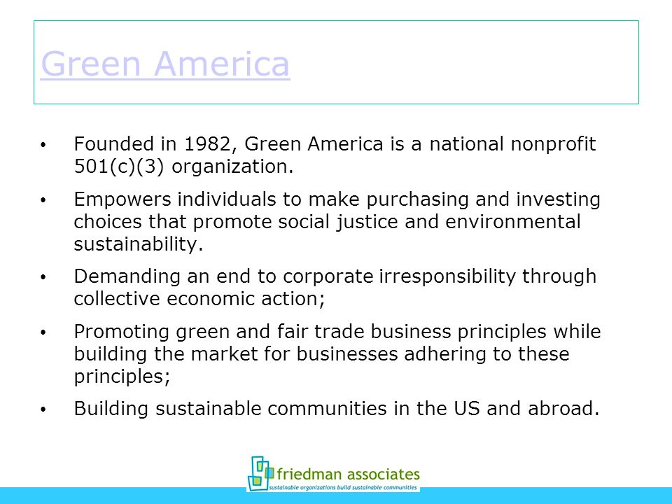 Green America Founded in 1982, Green America is a national nonprofit 501(c)(3) organization.