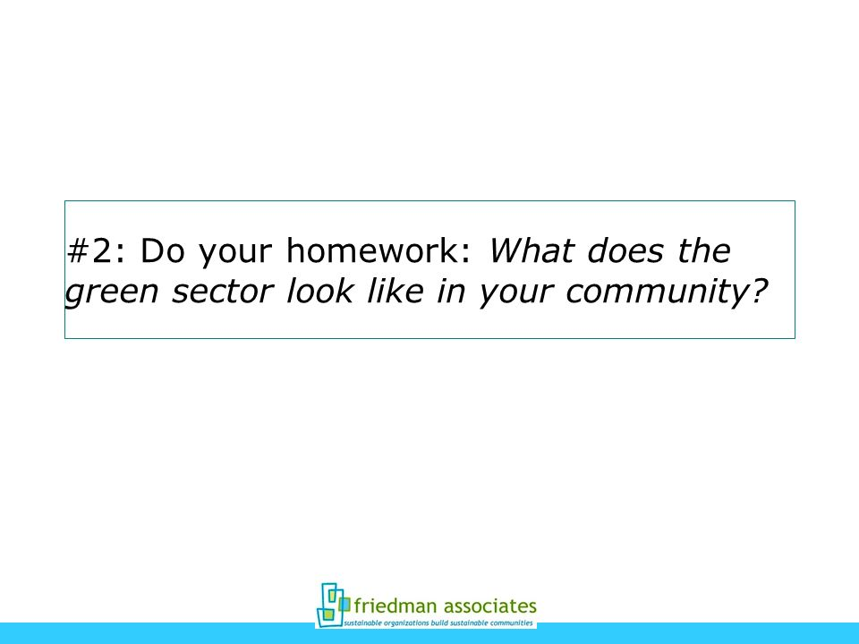 #2: Do your homework: What does the green sector look like in your community