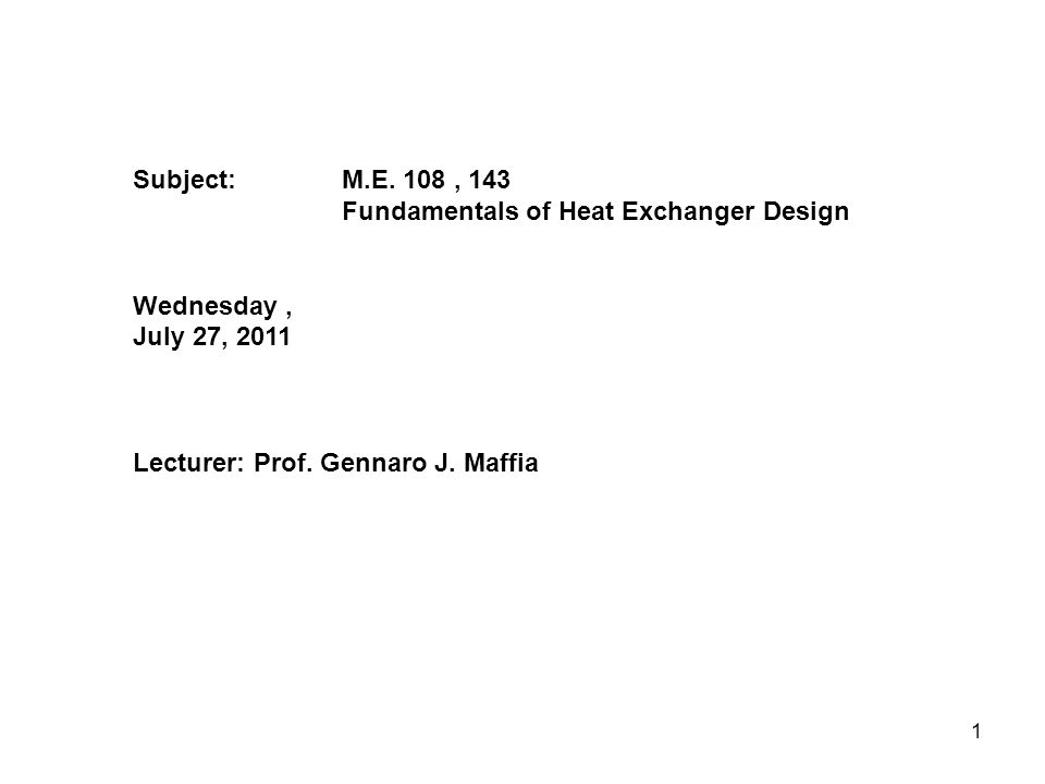 Subject: M.E. 108 , 143 Fundamentals of Heat Exchanger Design Wednesday ,