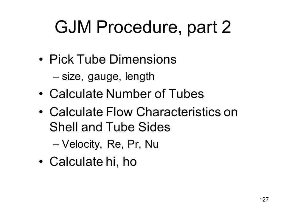 GJM Procedure, part 2 Pick Tube Dimensions Calculate Number of Tubes