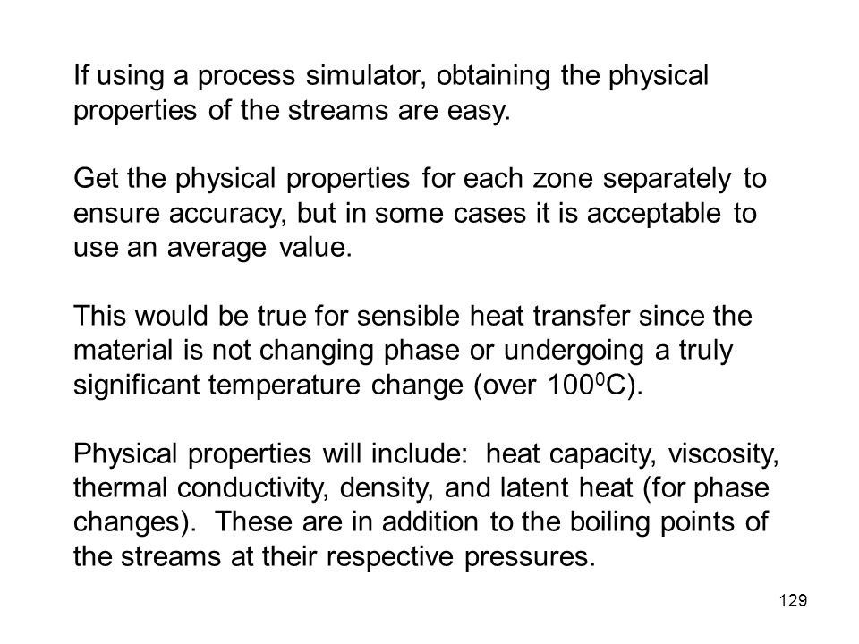 If using a process simulator, obtaining the physical properties of the streams are easy.