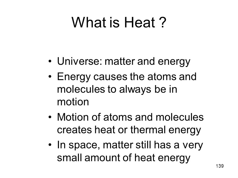 What is Heat Universe: matter and energy