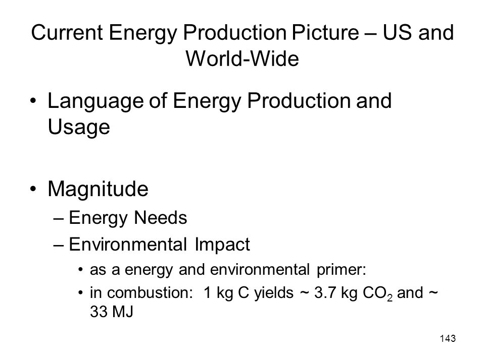 Current Energy Production Picture – US and World-Wide