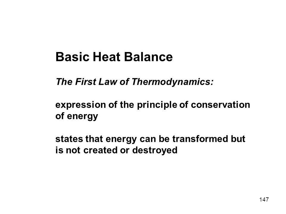 Basic Heat Balance The First Law of Thermodynamics: