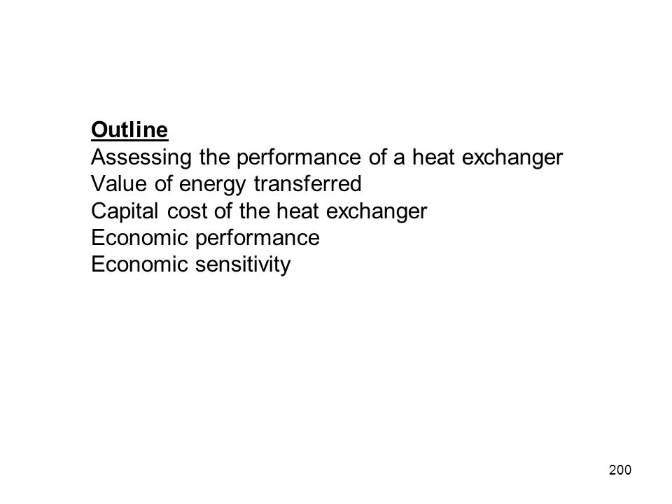 Outline Assessing the performance of a heat exchanger. Value of energy transferred. Capital cost of the heat exchanger.