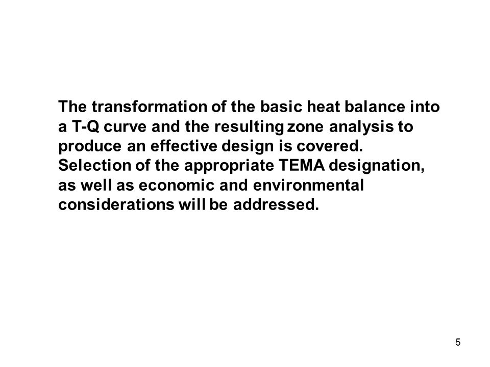 The transformation of the basic heat balance into a T-Q curve and the resulting zone analysis to produce an effective design is covered.
