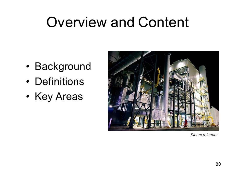 Overview and Content Background Definitions Key Areas Steam reformer