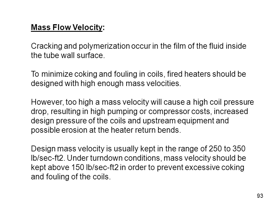 Mass Flow Velocity: Cracking and polymerization occur in the film of the fluid inside the tube wall surface.