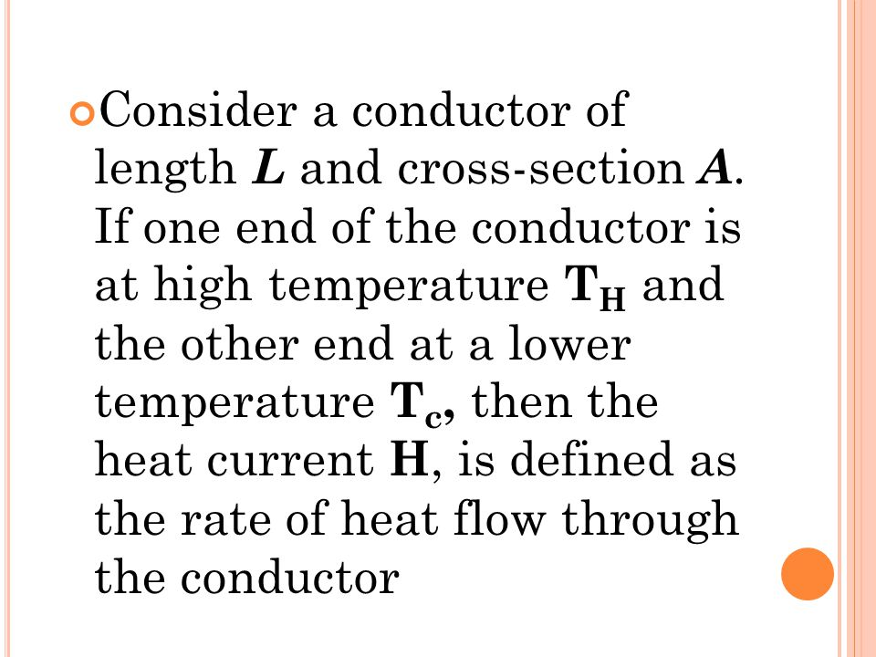 Consider a conductor of length L and cross-section A