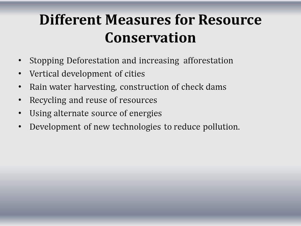 Different Measures for Resource Conservation