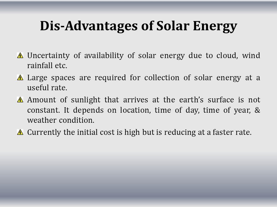 Dis-Advantages of Solar Energy