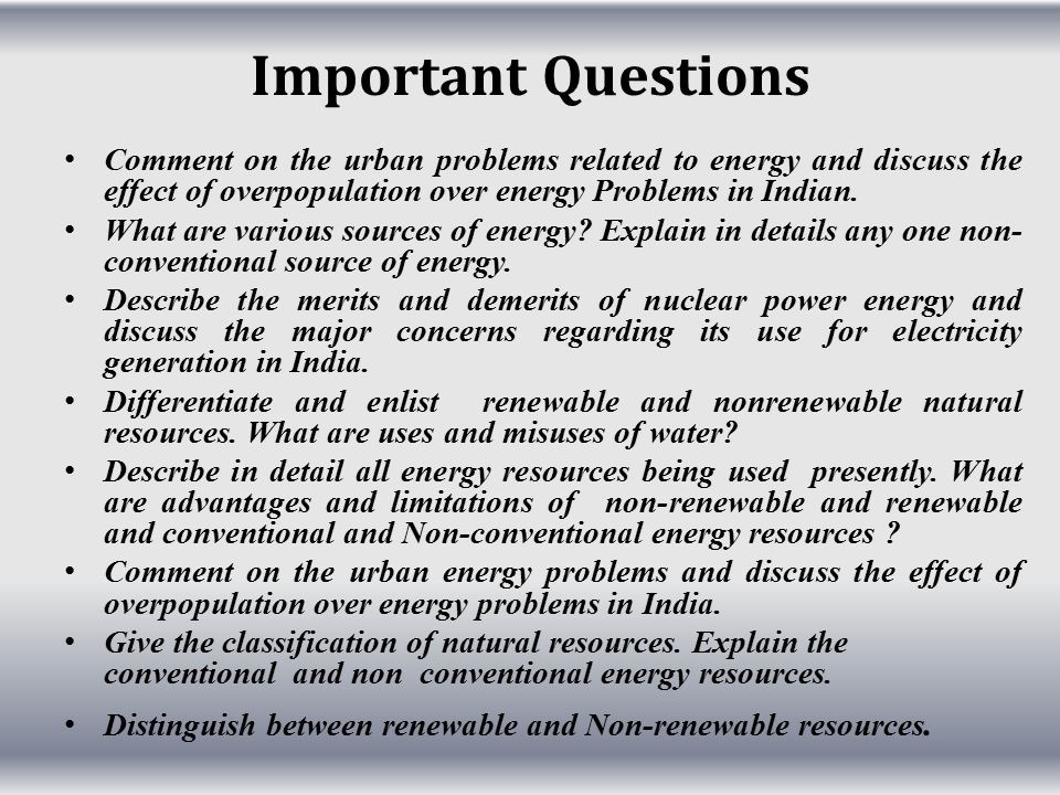 Important Questions Comment on the urban problems related to energy and discuss the effect of overpopulation over energy Problems in Indian.